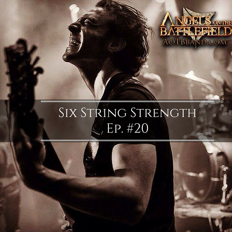 Six String StrengthEp. #20